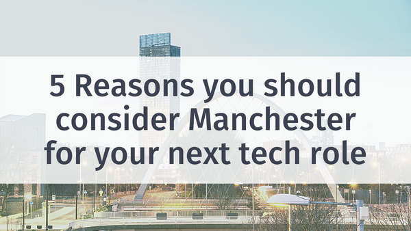 5 Reasons Why You Should Consider Manchester for Your Dream Role